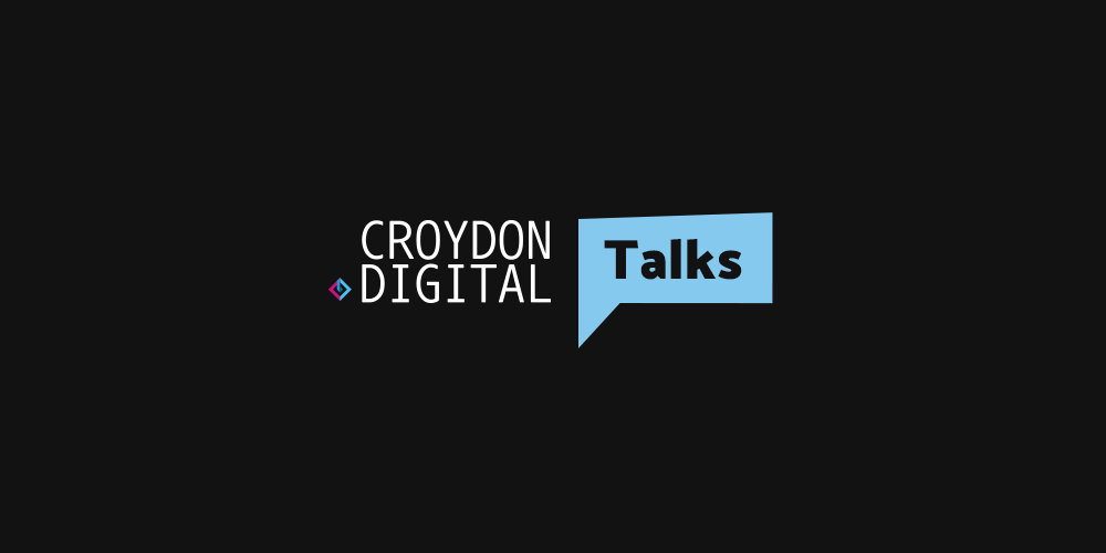 Croydon Digital Talks