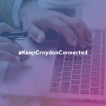 A picture of hands on a keyboard with the text #Keep Croydon Connected